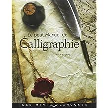 Le petit manuel de calligraphie de Anne Legeay ( 16 février 2011 )