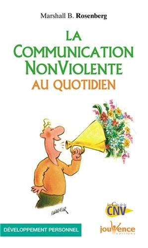 La communication non-violente au quotidien par Marshall Rosenberg