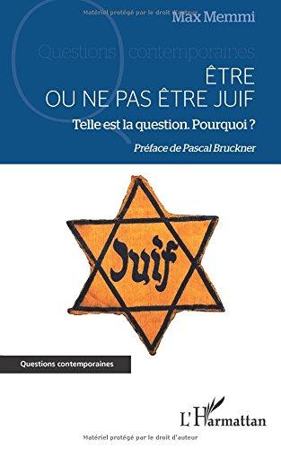 Etre ou ne pas être juif : Telle est la question, Pourquoi ? (Questions contemporaines)