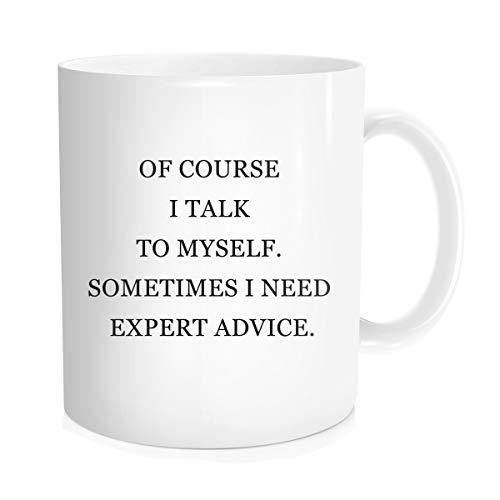 Lustige Kaffeetasse mit inspirierendem Zitat für Männer und Frauen - Of Course I Talk To Myself Sometimes I Need Expert Advice - Neuheit Geschenk-Idee aus feiner Knochenkeramik, 325 ml, Weiß (Nicht Sie Auf Klopfen Halloween)