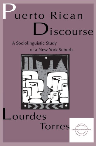 Puerto Rican Discourse: A Sociolinguistic Study of A New York Suburb (Everyday Communication Series)