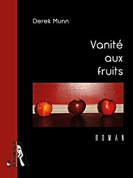 Vanité aux fruits par Derek Munn