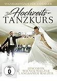 Der Hochzeits - Tanzkurs - Discofox, Wiener Walzer, Langsamer Walzer