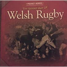 The Golden Age of Welsh Rugby (Pocket Series)
