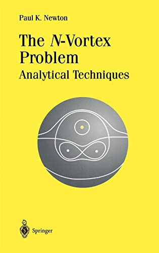 The N-Vortex Problem: Analytical Techniques (Applied Mathematical Sciences)
