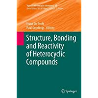 Structure, Bonding and Reactivity of Heterocyclic Compounds