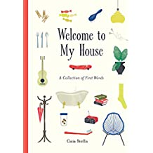 Welcome to My House: A Collection of First Words