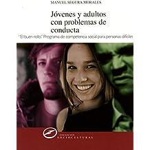 Jóvenes y adultos con problemas de conducta: Desarrollo de competencias sociales (Sociocultural)