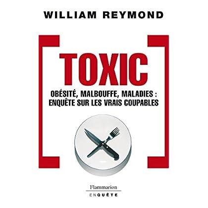 Toxic. Obésité, malbouffe, maladies... Enquête sur les vrais coupables (COLLECTION EN Q)