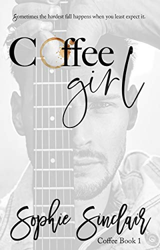Coffee Girl (Coffee Book Book 1) by [Sinclair, Sophie]