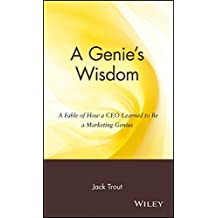 A Genie's Wisdom: A Fable of How a CEO Learned to Be a Marketing Genius by Jack Trout (2002-11-01)