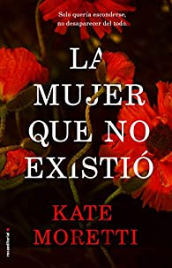 La mujer que no existió par Kate Moretti