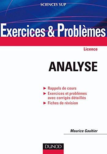 Exercices et problèmes d'analyse: Rappels de cours, Exercices et problèmes avec corrigés détaillés, Fiches de révision