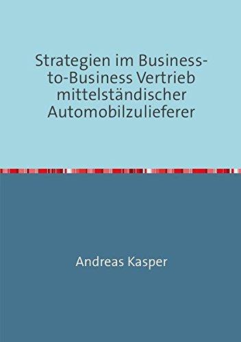 Strategien im Business-to-Business Vertrieb mittelständischer Automobilzulieferer