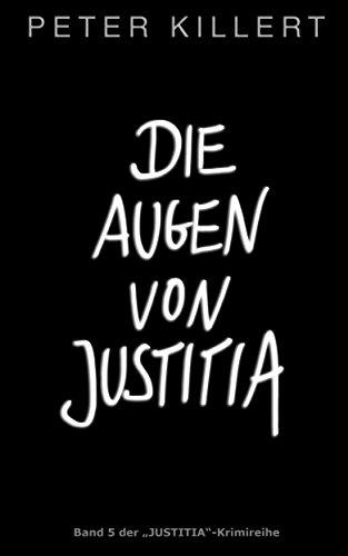 """Die Augen von Justitia (""""Justitia""""-Krimiserie 5)"""