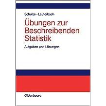 Übungen zur Beschreibenden Statistik: Aufgaben und Lösungen