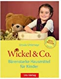 Wickel & Co. - Bärenstarke Hausmittel für Kinder (Amazon.de)