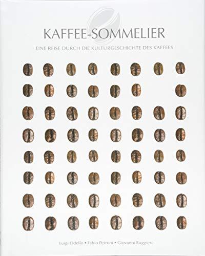 Kaffee-Sommelier: Eine Reise durch die Kulturgeschichte des Kaffees