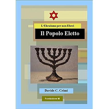 Il Popolo Eletto: L'ebraismo Per Non Ebrei - 4 (Atziluth)