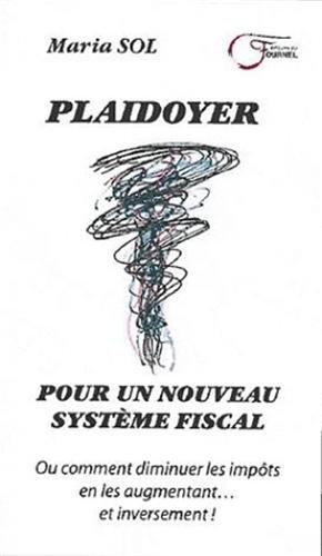 PLAIDOYER POUR UN NOUVEAU SYSTEME FISCAL