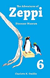 The Adventures of Zeppi: Dinosaur Museum: Volume 6 (Read and Draw with Zeppi) by Charlotte K. Omillin (2014-08-09)