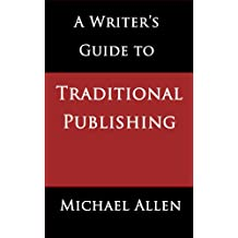 A Writer's Guide to Traditional Publishing: Some writers still want to do things the old-fashioned way. But is that a smart move? (Clue: No. It isn't.)