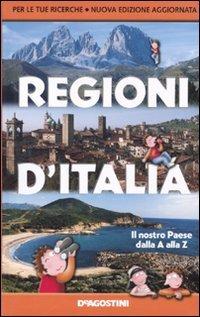 Regioni d'Italia. Il nostro Paese dalla A alla Z di De Agostini