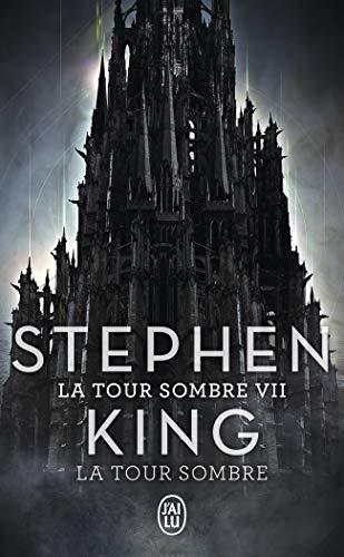 La Tour Sombre, Tome 7 : La Tour Sombre par Stephen King