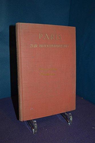 Paris zur Biedermeierzeit., Kulturgeschichtliche Bilder von Balzac, Dumas, Paul de Kock u.a.Mit 100...