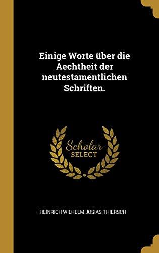 Einige Worte Über Die Aechtheit Der Neutestamentlichen Schriften.