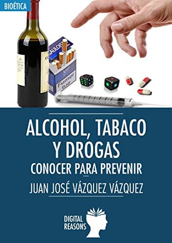 Alcohol, tabaco y drogas: Conocer para prevenir (Argumentos ...