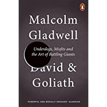 David and Goliath: Underdogs, Misfits and the Art of Battling Giants