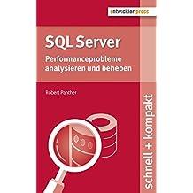 SQL Server. Performanceprobleme analysieren und beheben (schnell + kompakt 65)