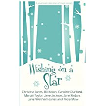 Wishing on a Star: - a seasonal collection of short stories