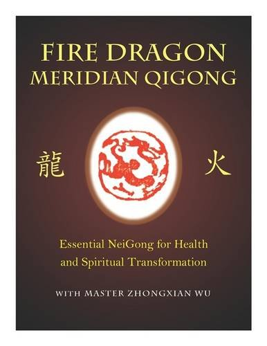 Photo Gallery fire dragon meridian qigong: essential neigong for health and spiritual transformation