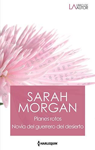 Planes rotos – Novia del guerrero del desierto de Sarah Morgan