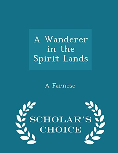 A Wanderer in the Spirit Lands - Scholar's Choice Edition
