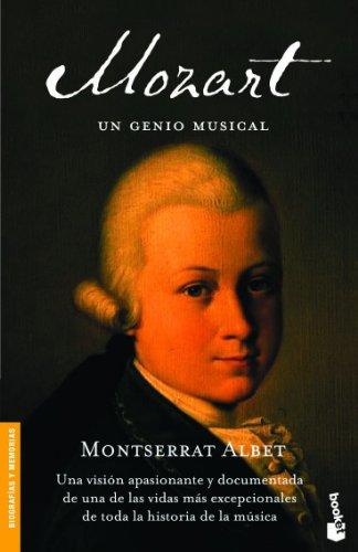 Mozart, un genio musical (Divulgación. Biografías y memorias) por Montserrat Albet
