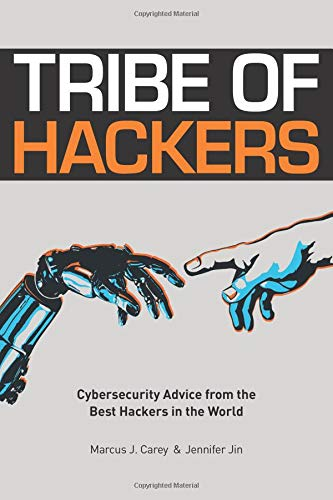 Tribe of Hackers: Cybersecurity Advice from the Best Hackers in the World por Marcus J Carey