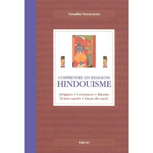 Hindouisme : Origines, croyances, rituels, textes sacrés, lieux du sacré