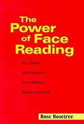 The Power of Face Reading: For Sales, Self-esteem, and Better Relationships by Rose Rosetree (1998-11-11)