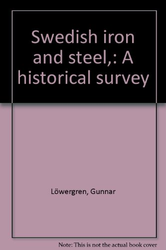 swedish-iron-and-steel-a-historical-survey