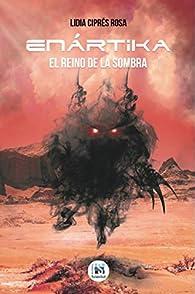 Enártika, el Reino de la Sombra par  Lidia Ciprés Rosa