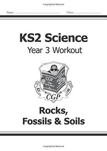 KS2 Science Year Three Workout: Rocks, Fossils & Soils