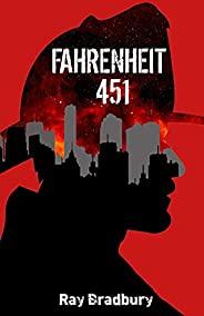 A Timeless Classic: Fahrenheit 451 by R.Bradbury's Collection (English Edit