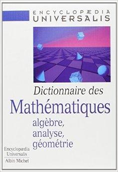Dictionnaire des Mathématiques. Algèbre, analyse, géométrie de Collectif ( 4 septembre 1997 )