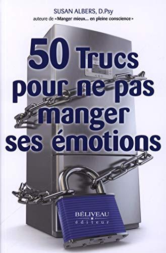 50 trucs pour ne pas manger ses émotions