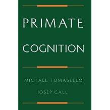 Primate Cognition by Tomasello, Michael, Call, Josep (1997) Taschenbuch