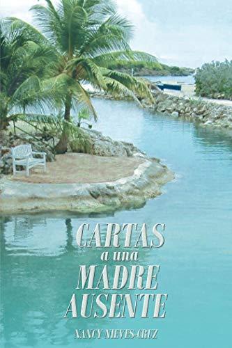 Cartas a una Madre Ausente eBook: Nancy Nieves-Cruz: Amazon ...