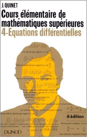 Mathématiques supérieures, cours élémentaire 4 : équations différentielles de Jean Quinet ( 1977 )